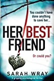 img - for Her Best Friend: A gripping psychological thriller book / textbook / text book