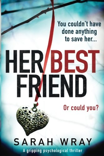 Her Best Friend: A gripping psychological thriller