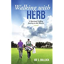 Walking with Herb: A Spiritual Golfing Journey to the Masters