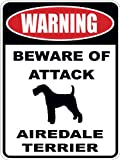 Warning Beware of ATTACK AIREDALE TERRIER dog lover 7