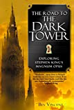 The Road to the Dark Tower: Exploring Stephen