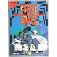 Cyberspace : die Entdeckung künstlicher Welten.