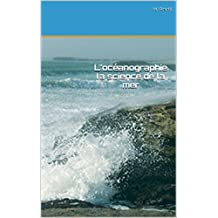 L'océanographie la science de la mer (French Edition)