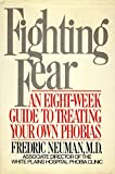 Fighting Fear: An Eight-Week Guide to Treating Your Own Phobias