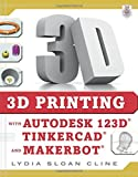 img - for 3D Printing with Autodesk 123D, Tinkercad, and MakerBot by Lydia Sloan Cline (2014-12-01) book / textbook / text book