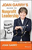 img - for Joan Garry's Guide to Nonprofit Leadership: Because Nonprofits Are Messy book / textbook / text book