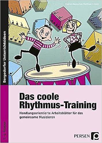 Das coole Rhythmus-Training: Handlungsorientierte Arbeitsblätter für ...