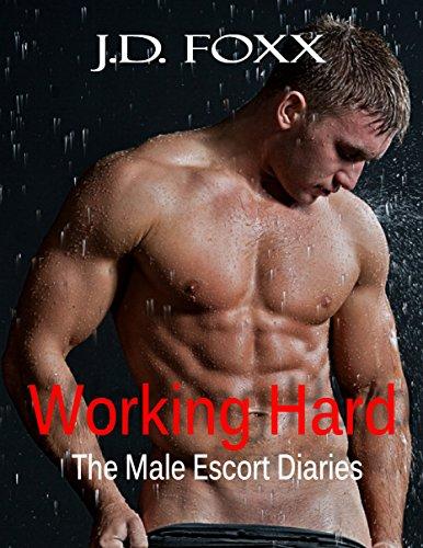 Working Hard (The Male Escort Diaries Book 1)