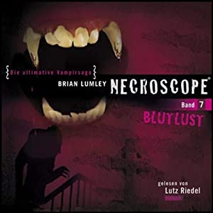 Blutlust (Necroscope 7) Hörbuch