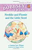 Freddie and Flossie and the Little Seed, Laura Lee Hope, 1416917667