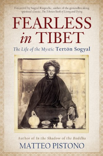 Fearless in Tibet: The Life of the Mystic Terton Sogyal, by Matteo Pistono