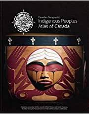 THE INDIGENOUS PEOPLES ATLAS O F CANADA