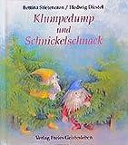 Klumpedump und Schnickelschnack: Ein Bilderbuch