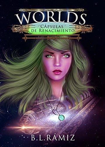 Worlds: cápsulas de renacimiento de B. L. Rámiz