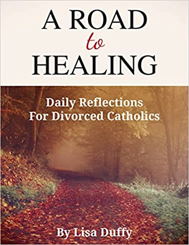 A Road to Healing: Daily Reflections for Divorced Catholics