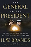 Book cover for The General vs. the President: MacArthur and Truman at the Brink of Nuclear War