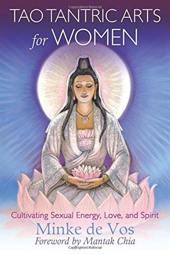 Tao Tantric Arts for Women: Cultivating Sexual Energy, Love, and Spirit by Minke de Vos (2016-08-25)
