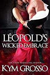 Léopold's Wicked Embrace (Immortals of New Orleans Book 5)