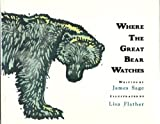 Where the Great Bear Watches, James Sage, 0670849332