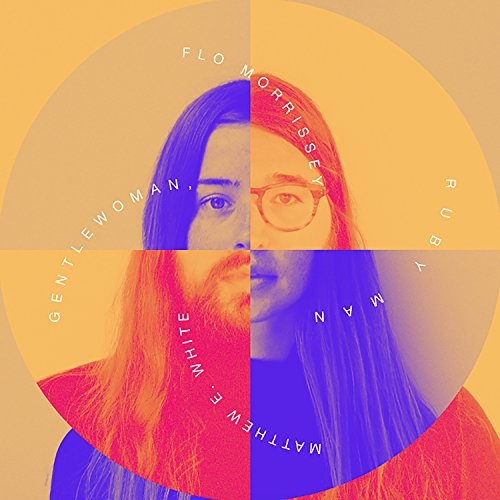 Flo Morrissey and Matthew E. White - Gentlewoman Ruby Man - CD - FLAC - 2017 - Mrflac Download