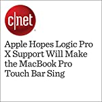 Apple Hopes Logic Pro X Support Will Make the MacBook Pro Touch Bar Sing | Dan Ackerman