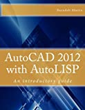 img - for AutoCAD 2012 with AutoLISP: An introductory guide book / textbook / text book