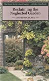 img - for Reclaiming the Neglected Garden (Wisley) by Dennis Woodland (1991-08-08) book / textbook / text book