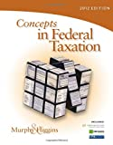 Concepts in Federal Taxation 2012 (with H&R BLOCK At HomeTM Tax Preparation Software CD-ROM and RIA Checkpoint 1 term (6 Months) Printed Access Card, CPA Excel)