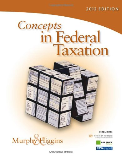 Concepts in Federal Taxation 2012 (with H&R BLOCK At Home™ Tax Preparation Software CD-ROM and RIA Checkpoint 1 term (6 Months) Printed Access Card, CPA Excel)