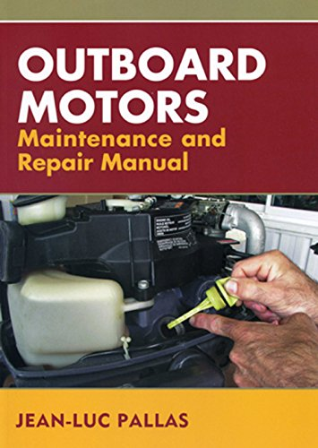 Outboard Repair Manual (Outboard Motors Maintenance and Repair Manual)