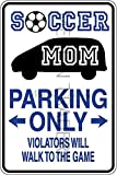 Novelty Parking Sign, Soccer Mom Parking Only Aluminum Sign S8277