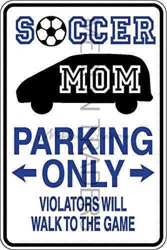 Novelty Parking Sign, Soccer Mom Parking Only Aluminum Sign S8277 by Medlin Traders