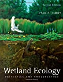 img - for By Paul A. Keddy - Wetland Ecology: Principles and Conservation: 2nd (second) Edition book / textbook / text book