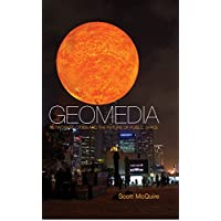 Geomedia: Networked Cities and the Future of Public Space