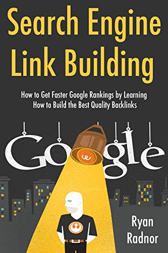 Search Engine Link Building (2017 Bundle): How to Get Faster Google Rankings by Learning How to Build the Best Quality Backlinks (Best Local Seo Agency)