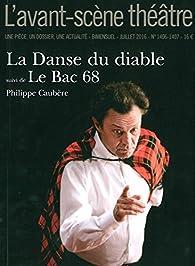 La Danse du diable, suivi de Le Bac 68  par Philippe Caubère