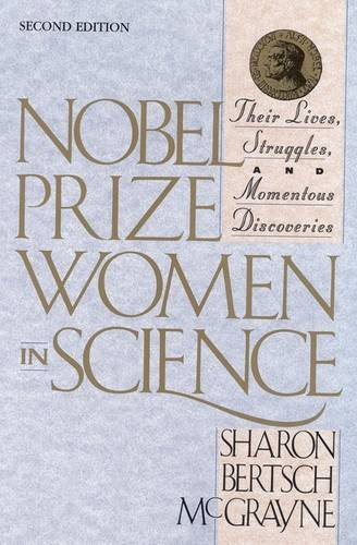 Nobel Prize Women in Science: Their Lives, Struggles, and Momentous Discoveries: Second Edition