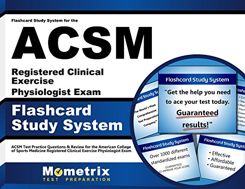 Flashcard Study System for the ACSM Registered Clinical Exercise Physiologist Exam: ACSM Test Practice Questions & Review for the American College of ... Clinical Exercise Physiologist Exam (Cards)