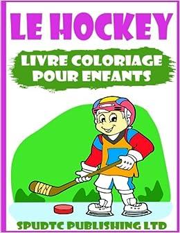 Coloriage Hockey.Le Hockey Livre Coloriage Pour Enfants Amazon Ca Spudtc