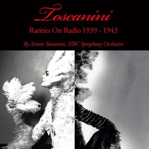 Toscanini Rarities On Radio 1939 1943