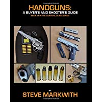 Handguns: A Buyer's and Shooter's Guide (Survival Guns)