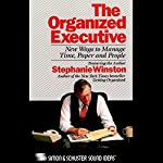 The Organized Executive: New Ways to Manage Time, Paper and People | Stephanie Winston