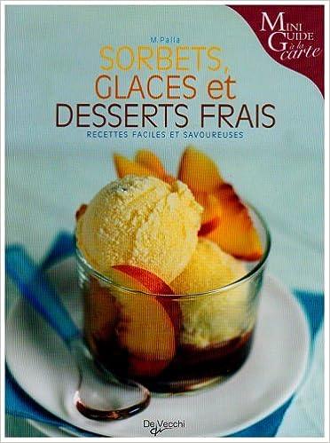 Livre Sorbets, glaces et desserts frais pdf