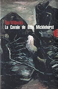 La cavale de Billy Micklehurst par Tim Willocks
