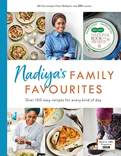 Nadiya's Family Favourites: Easy, beautiful and show-stopping recipes for every day from Nadiya's upcoming BBC TV series (Nigella Food Cake Christmas Bbc)