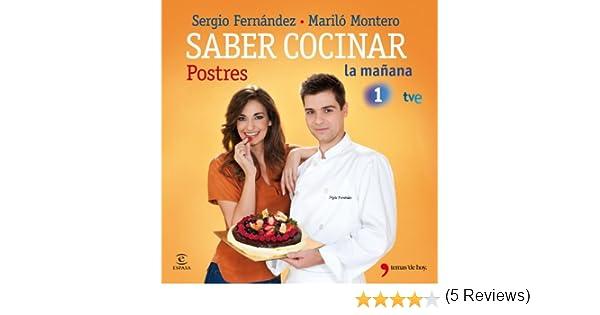 Saber cocinar postres eBook: Sergio Fernández, Mariló Montero: Amazon.es: Tienda Kindle