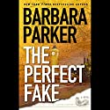 The Perfect Fake Audiobook by Barbara Parker Narrated by Paul Garcia