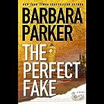 The Perfect Fake  | Barbara Parker