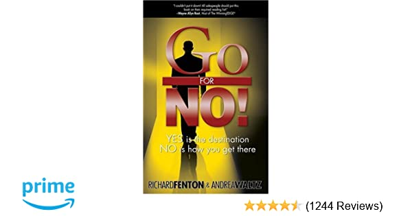 Go for no yes is the destination no is how you get there go for no yes is the destination no is how you get there richard fenton andrea waltz 8582093133336 amazon books fandeluxe Gallery