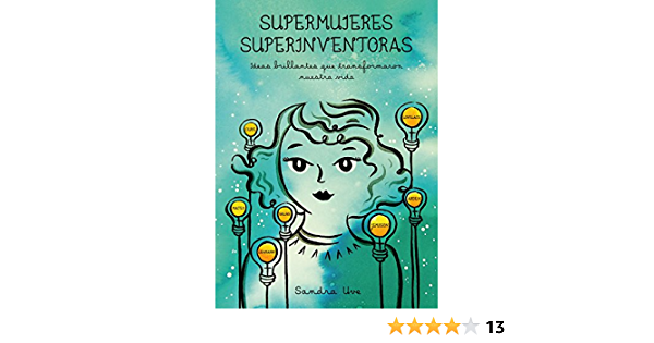 Supermujeres, superinventoras: Ideas brillantes que transformaron nuestra vida Ilustración: Amazon.es: Uve, Sandra: Libros